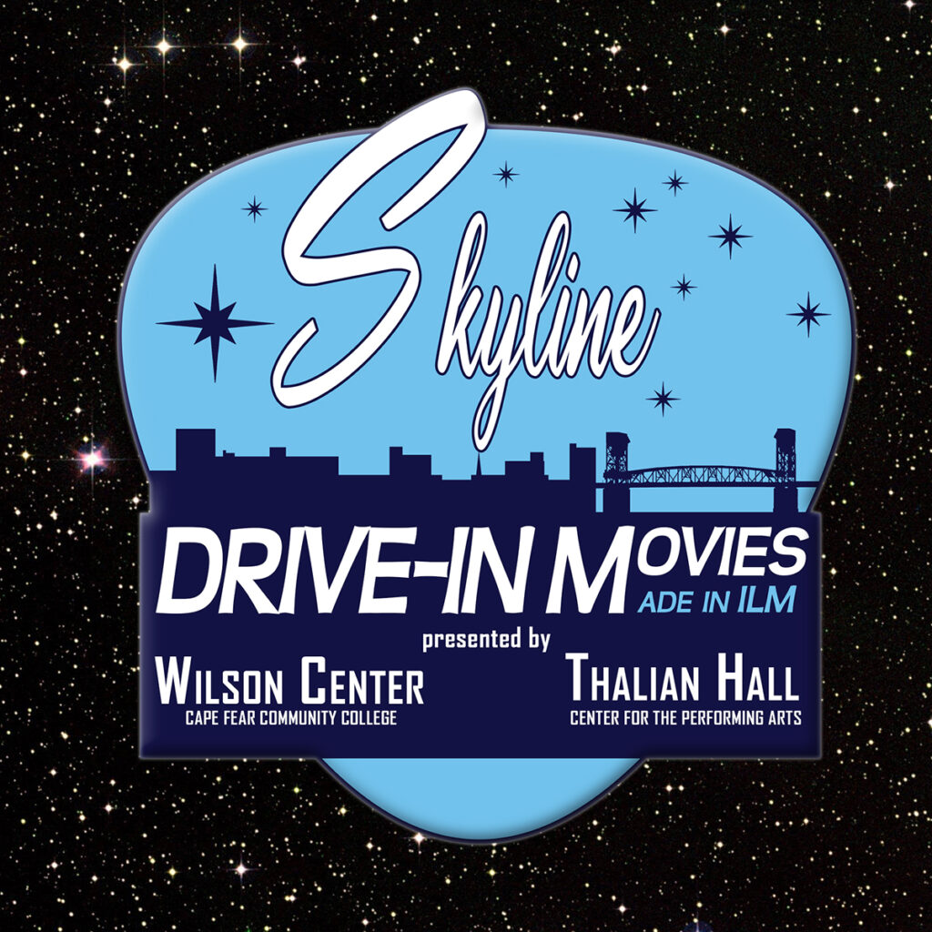 Skyline Drive-In Movie logo presented by the Wilson Center at Cape Fear Community College and Thalian Hall Center for the Performing Arts