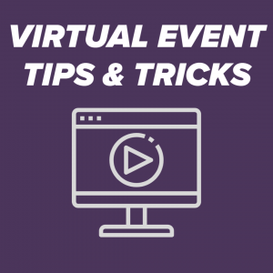 Virtual Event Tips and Tricks
